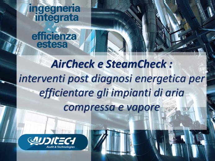 AirCheck e SteamCheck: interventi post diagnosi energetica per efficientare gli