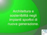 Architettura e sostenibilità negli impianti sportivi di nuova generazione