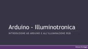 Arduino Illuminotronica. introduzione ad arduino e all'illuminazione RGB