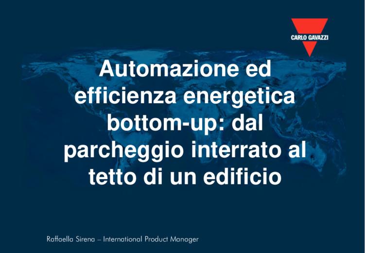 Automazione ed efficienza energetica bottom-up: dal parcheggio interrato al tetto