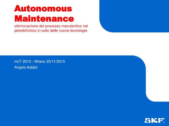 Autonomous Maintenance: ottimizzazione del processo manutentivo nel petrolchimico e ruolo