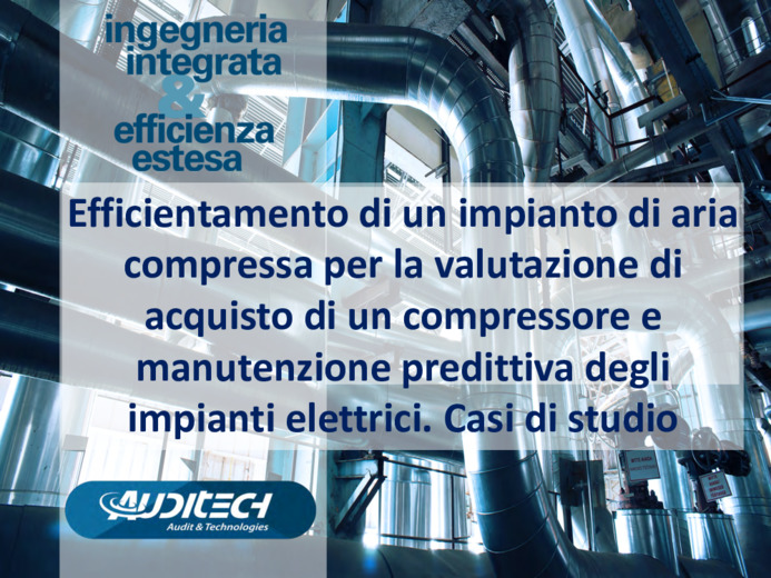 Diagnostica precoce e predittiva impianti elettrici, efficientamento utilities aria compressa