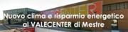Nuovo clima e risparmio energetico al Valecenter di Mestre